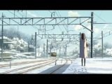 Аниме клип про любовь на расстоянии (5 сантиметров в секунду)